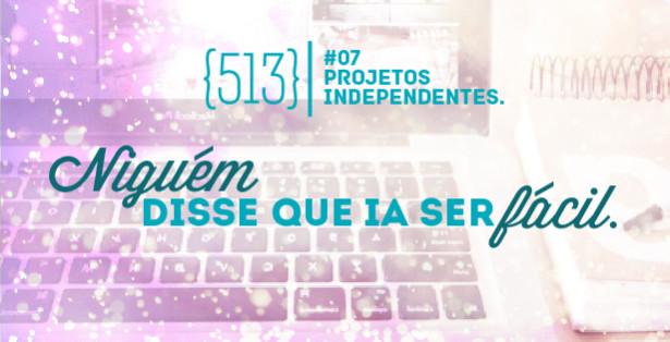 513 podcast 07 Projeto Independente-12