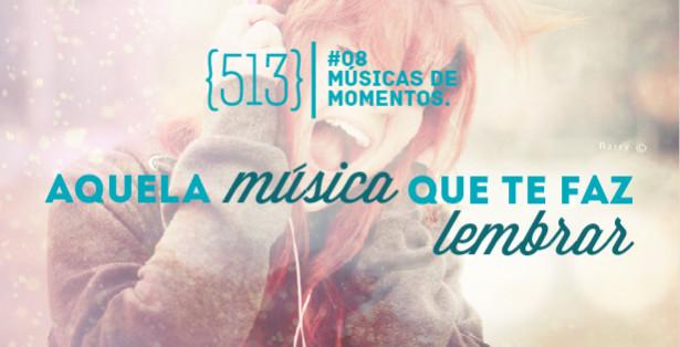 513 podcast #08 Músicas de momento