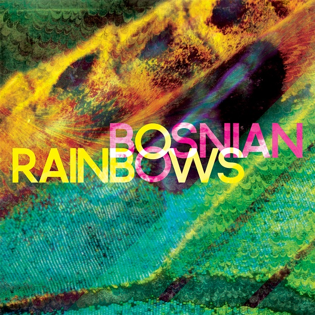 Bosnian Rainbows no Modomeu.com