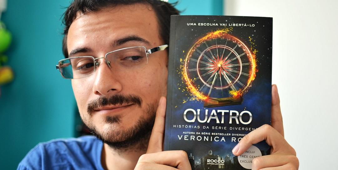 Quatro - histórias da série divergente - Verônica Roth - Editora Rocco - Jovens leitores 01