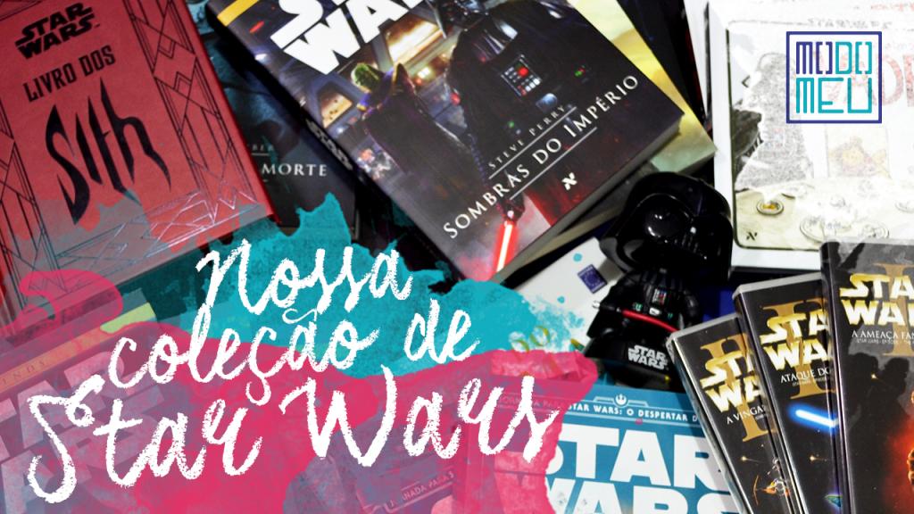 Nossa-colecao-de-Star-Wars_MODO-MEU-1024x576px