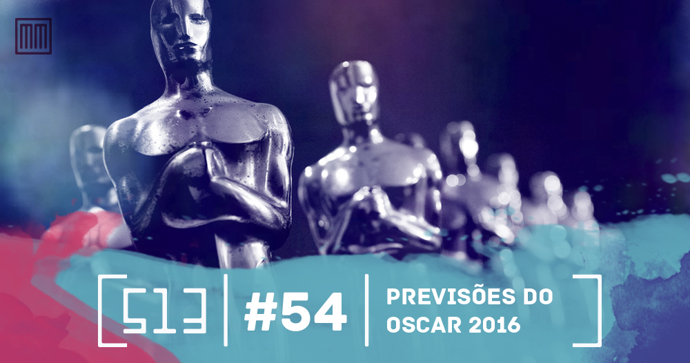 513-podcast-54-Previsoes-do-oscar-2016